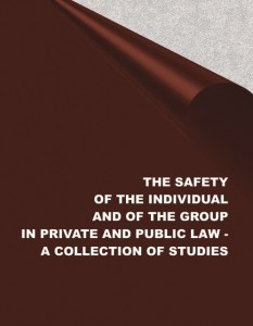 THE SAFETY OF THE INDIVIDUAL AND OF THE GROUP IN PRIVATE AND PUBLIC LAW A COLLECTION OF STUDIES. Kinga Flaga-Gieruszyńska, Ewelina Cała-Wacinkiewicz, Daniel Wacinkiewicz (red.)
